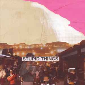 Stupid Things - single